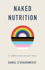Naked Nutrition: An LGBTQ+ Guide to Diet and Lifestyle Cover Image