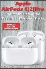 Apple AirPods 1/2/Pro - Ultimate List of the Essential Tips and Tricks (Bonus: 83 Siri Commands) Cover Image