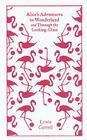 Alice's Adventures in Wonderland and Through the Looking Glass (Penguin Clothbound Classics) Cover Image