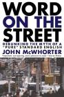 Word On The Street: Debunking The Myth Of A Pure Standard English Cover Image
