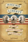 Make Way for Liberty: Wisconsin African Americans in the Civil War Cover Image