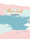 Phone Call Log Book: Large Voice Mail/Message Tracking Book, Home & Office Call Monitoring Log /Missed Call log for secretary, assistant .M Cover Image