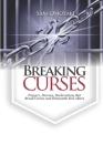 Breaking Curses: Prayers, Decrees, Declarations That Break Curses And Dismantle Evil Altars Cover Image