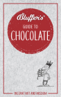Bluffer's Guide To Chocolate: Instant Wit and Wisdom (Bluffer's Guides) Cover Image
