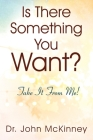 Is There Something You Want? Take It From Me! Cover Image