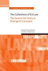 The Coherence of EU Law: The Search for Unity in Divergent Concepts (Oxford Studies in European Law) Cover Image