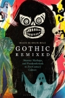 Gothic Remixed: Monster Mashups and Frankenfictions in 21st-Century Culture Cover Image