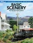 Basic Scenery for Model Railroaders (Model Railroader Books: Essentials) Cover Image