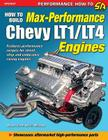 How to Build Max Performance Chevy Lt1/Lt4 Engines Cover Image