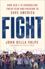 Fight: How Gen Z Is Channeling Their Fear and Passion to Save America Cover Image