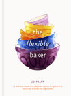 The Flexible Baker: 75 delicious recipes with adaptable options for gluten-free, dairy-free, nut-free and vegan bakes Cover Image