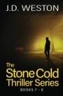 The Stone Cold Thriller Series Books 7 - 9: A Collection of British Action Thrillers Cover Image