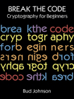 Break the Code: Cryptography for Beginners (Dover Children's Activity Books) Cover Image