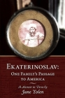 Ekaterinoslav: One Family's Passage to America: A Memoir in Verse Cover Image
