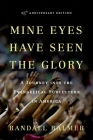 Mine Eyes Have Seen the Glory: A Journey Into the Evangelical Subculture in America Cover Image