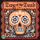Day of the Dead 2021 Wall Calendar: Sugar Skulls Cover Image