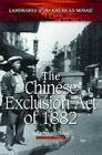 The Chinese Exclusion Act of 1882 (Landmarks of the American Mosaic) Cover Image
