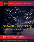 Network Embedding: Theories, Methods, and Applications (Synthesis Lectures on Artificial Intelligence and Machine Le) Cover Image