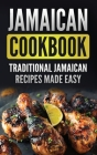Jamaican Cookbook: Traditional Jamaican Recipes Made Easy Cover Image