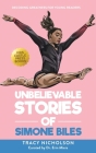 Unbelievable Stories of Simone Biles: Decoding Greatness For Young Readers (Awesome Biography Books for Kids Children Ages 9-12) Cover Image