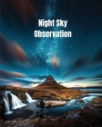 Night Sky Observation: Astronomy Journal Gift, Stars, Space & Galaxy Observations & Notes, Telescope Notebook, Book Cover Image