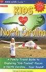 Kids Love North Carolina: A Family Travel Guide to Exploring Kid-Tested Places in North Carolina...Year Round! Cover Image