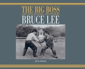 Bruce Lee: The Big boss Iconic photo Collection - 50th Anniversary Cover Image