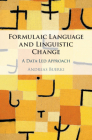 Formulaic Language and Linguistic Change: A Data-Led Approach Cover Image