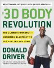 The 3D Body Revolution: The Ultimate Workout + Nutrition Blueprint to Get Healthy and Lean Cover Image