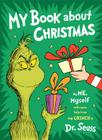 My Book About Christmas by ME, Myself: with some help from the Grinch & Dr. Seuss Cover Image