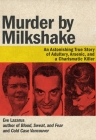Murder by Milkshake: An Astonishing True Story of Adultery, Arsenic, and a Charismatic Killer Cover Image