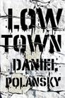 Low Town: A novel Cover Image