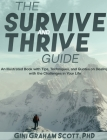 The Survive and Thrive Guide: An Illustrated Book with Tips, Techniques, and Quotes on Dealing with the Challenges in Your Life Cover Image