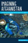 Imagining Afghanistan: Global Fiction and Film of the 9/11 Wars (Comparative Cultural Studies) Cover Image