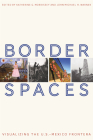Border Spaces: Visualizing the U.S.-Mexico Frontera Cover Image