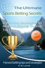 The Ultimate Sports Betting Secrets: 5 Winning Strategies to Make $1500 Per Month Tax Free Cover Image