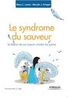 Le syndrome du sauveur: Se libérer de son besoin d'aider les autres Cover Image
