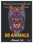 Adult Coloring Book 50 Animals: Stress Relieving Animal Designs with Lions, Elephants, Owls, Horses, Dogs, Cats, and Many More! (Animals with Patterns Cover Image