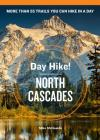 Day Hike! North Cascades, 3rd Edition: More Than 55 Trails You Can Hike in a Day Cover Image