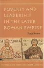 Poverty and Leadership in the Later Roman Empire (The Menahem Stern Jerusalem Lectures) Cover Image
