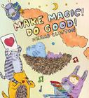 Make Magic! Do Good! Cover Image