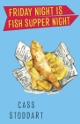 Friday Night is Fish Supper Night Cover Image