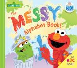 The Messy Alphabet Book!: An ABC Book! (My First Big Storybook) Cover Image