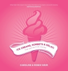 Ice Creams, Sorbets and Gelati: The Definitive Guide Cover Image