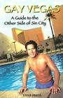 Gay Vegas: A Guide to the Other Side of Sin City Cover Image