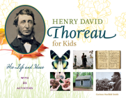 Henry David Thoreau for Kids: His Life and Ideas, with 21 Activities (For Kids series) Cover Image