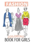 Fashion Coloring Book for girls: fashion coloring book for girls fun fashion and fresh styles, Cute Beauty Coloring Pages for Girls & Women Cover Image
