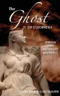 The Ghost of Cleopatra: Edmonia Lewis and Her Lost Masterpiece Cover Image