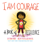 I Am Courage: A Book of Resilience (I Am Books) Cover Image