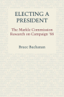 Electing a President: The Markle Commission Research on Campaign '88 Cover Image